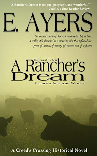 9781625220417: Historical Fiction: A Rancher's Dream - Victorian American Western (Creed's Crossing Historicals) (Volume 2)