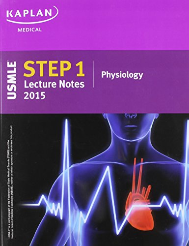 9781625230201: Kaplan USMLE Step 1 Lecture Notes 2015 Physiology