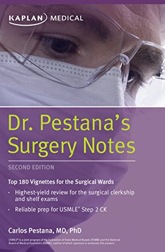 9781625231123: Dr. Pestana's Surgery Notes: Top 180 Vignettes for the Surgical Wards (Kaplan Test Prep)