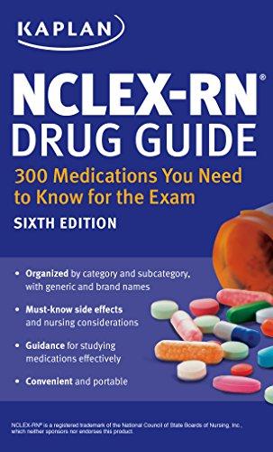 NCLEX-RN Drug Guide: 300 Medications You Need: Nursing, Kaplan