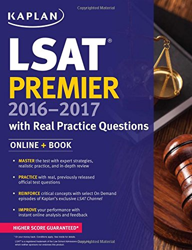 Kaplan LSAT Premier 2016-2017 with Real Practice Questions: Book + Online (Kaplan Test Prep): ...
