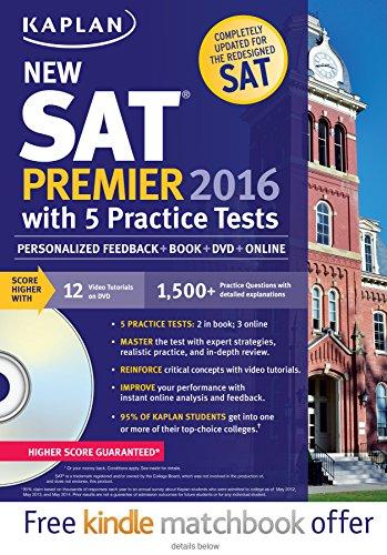 9781625231536: Kaplan New SAT Premier 2016 with 5 Practice Tests: Personalized Feedback + Book + Online + DVD + Mobile (Kaplan Test Prep)