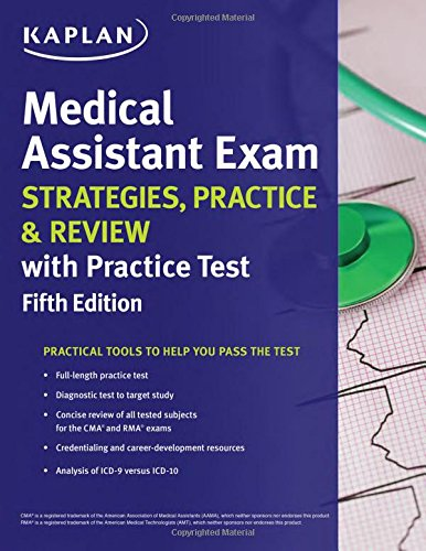 Medical Assistant Exam Strategies, Practice & Review with Practice Test (Kaplan Medical ...