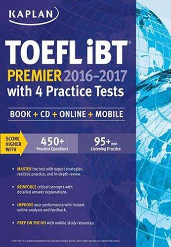Kaplan TOEFL Ibt Premier 2016-2017 with 4 Practice Tests: Book + CD + Online + Mobile (Kaplan Test ...