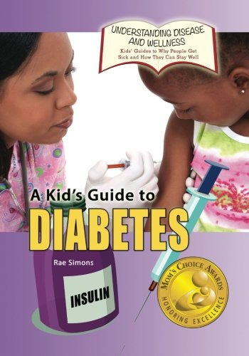 9781625244154: A Kid's Guide to Diabetes (Understanding Disease and Wellness: Kids' Guides to Why People Get Sick and How They Can Stay Well) (Volume 13)