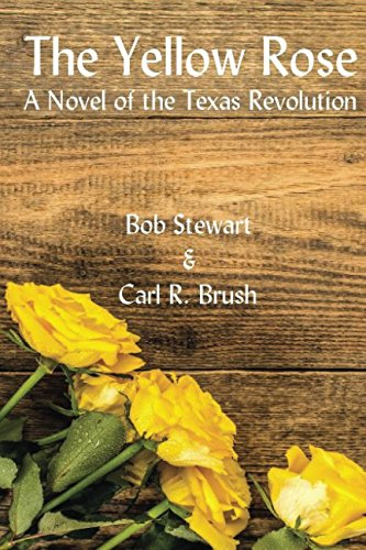 9781625263216: The Yellow Rose: A Novel of the Texas Revolution