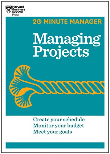 Managing projects : create your schedule, monitor your budget, meet your goals.