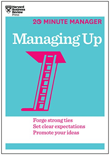 9781625270849: Managing Up (HBR 20-Minute Manager Series)