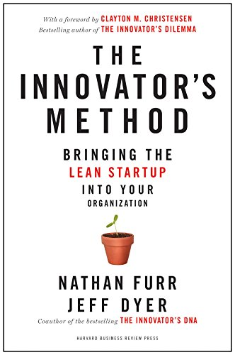9781625271464: The Innovator's Method: Bringing the Lean Start-up into Your Organization