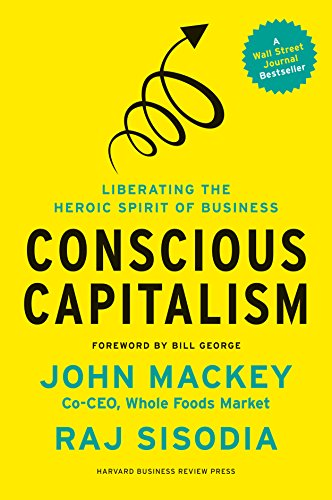 9781625271754: Conscious Capitalism, With a New Preface by the Authors: Liberating the Heroic Spirit of Business
