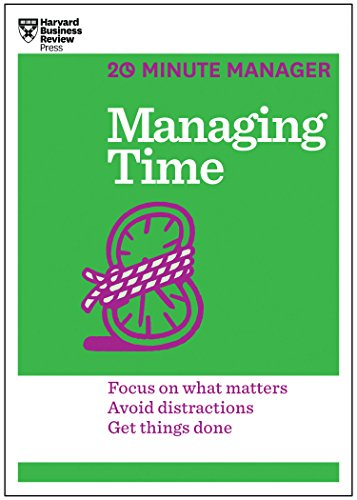 9781625272249: Managing Time (HBR 20-Minute Manager Series)