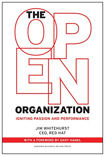 9781625275271: The Open Organization: Igniting Passion and Performance