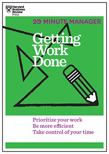 9781625275431: Getting Work Done (HBR 20-Minute Manager Series)