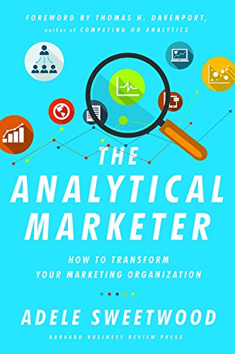 9781625278456: The Analytical Marketer: How to Transform Your Marketing Organization