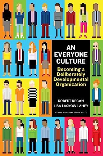 9781625278623: An Everyone Culture: Becoming a Deliberately Developmental Organization