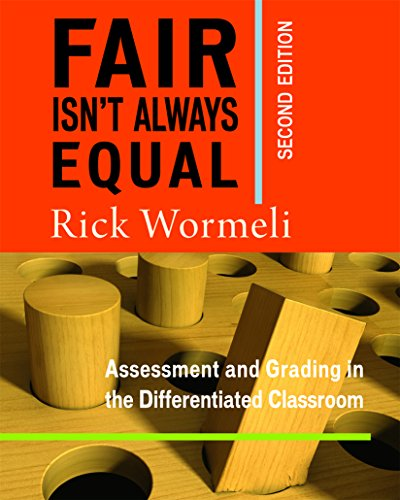 Download Fair Isn't Always Equal, 2nd edition: Assessment & Grading in the Differentiated Classroom