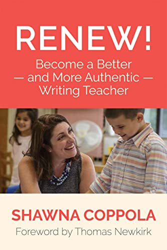 9781625311047: Renew!: Become a Better and More Authentic Writing Teacher