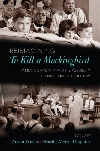 9781625340160: Reimagining To Kill a Mockingbird: Family, Community, and the Possibility of Equal Justice under Law