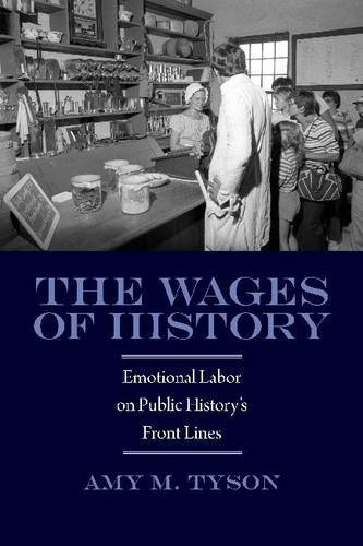 9781625340238: The Wages of History: Emotional Labor on Public History's Front Lines (Public History in Historical Perspective)