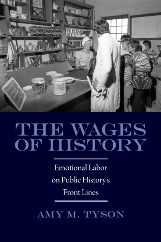 9781625340245: The Wages of History: Emotional Labor on Public History's Front Lines (Public History in Historical Perspective)