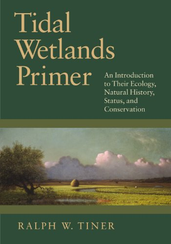Tidal Wetlands Primer: An Introduction to Their Ecology, Natural History, Status, and Conservation ...