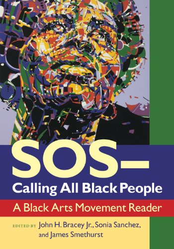 SOS - Calling All Black People: A Black Arts Movement Reader: Bracey, Jr. John H.