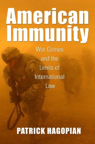 American Immunity: War Crimes and the Limits: Hagopian, Patrick