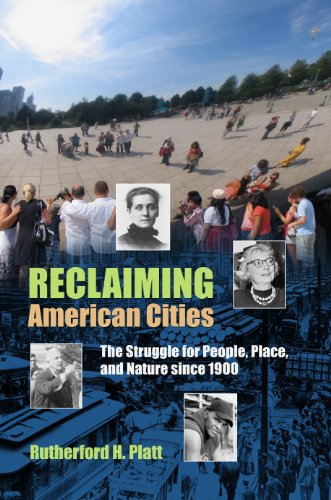 Reclaiming American Cities: The Struggle for People, Place, and Nature since 1900: Rutherford H. ...
