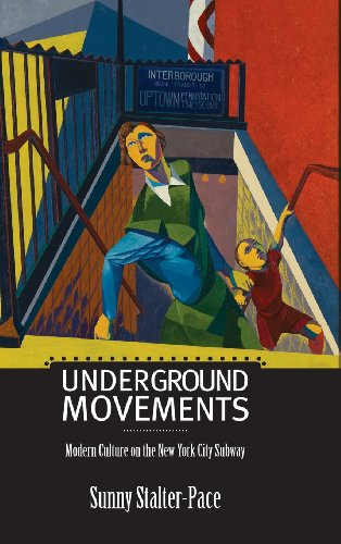 9781625340542: Underground Movements: Modern Culture on the New York City Subway (Science/Technology/Culture)