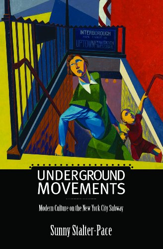 9781625340559: Underground Movements: Modern Culture on the New York City Subway (Science/Technology/Culture)