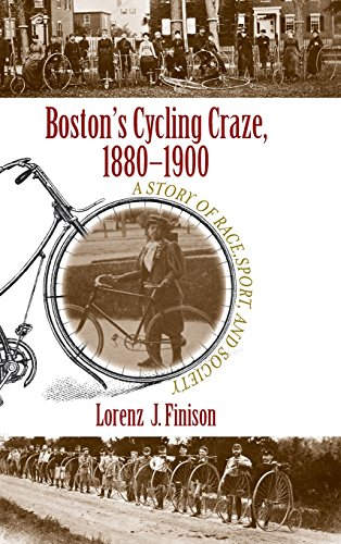 9781625340733: Boston's Cycling Craze, 1880-1900: A Story of Race, Sport, and Society