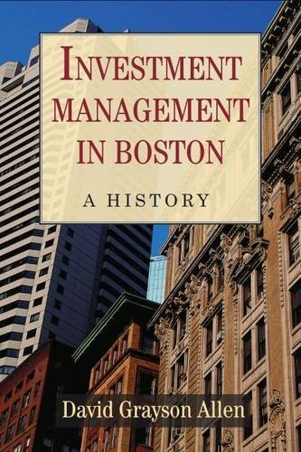 Investment Management in Boston: A History: Allen, David