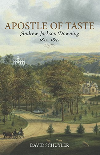 Apostle of Taste: Andrew Jackson Downing, 1815--1852 (Paperback): David Schuyler