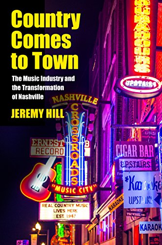 9781625341723: Country Comes to Town: The Music Industry and the Transformation of Nashville (American Popular Music)
