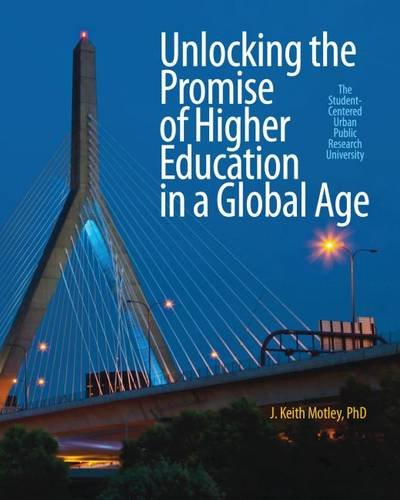 9781625341983: Unlocking the Promise of Higher Education in a Global Age: The Student-Centered Urban Public Research University