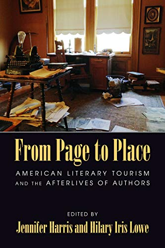 9781625342324: From Page to Place: American Literary Tourism and the Afterlives of Authors