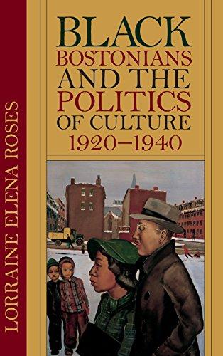 9781625342416: Black Bostonians and the Politics of Culture, 1920-1940