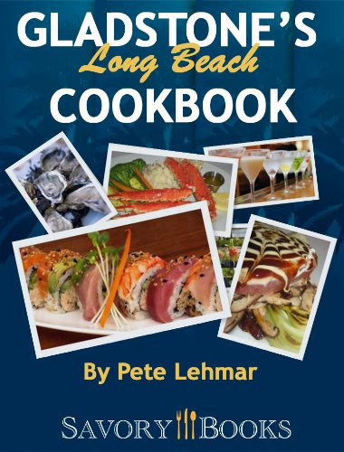 9781625350473: The Gladstone's Long Beach Cookbook (Savory Books)