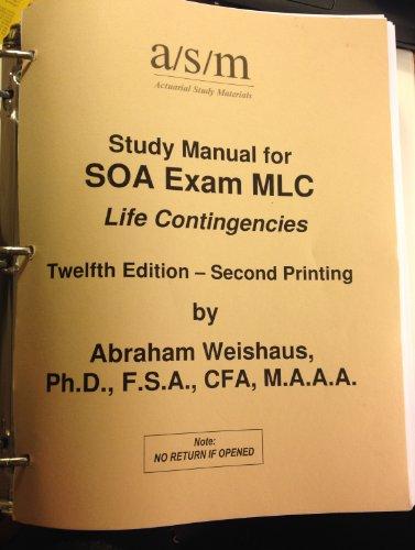 9781625420152: ASM Study Manual for SOA Exam MLC - Life Contingencies, 12th Edition -- Second Printing