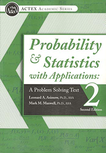 Probability & Statistics with Applications: A Problem: Ph.D., ASA Leonard