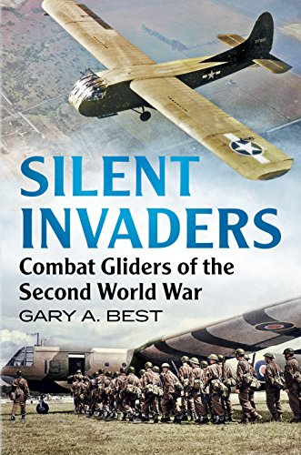 Silent Invaders: Combat Gliders of the Second World War.