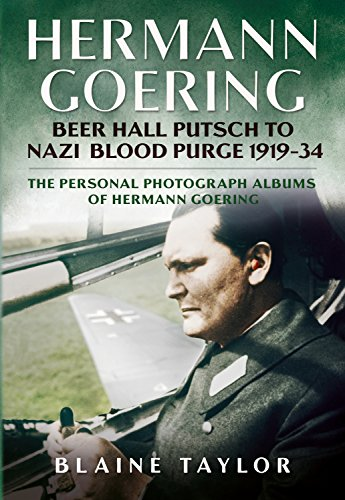 9781625450333: Hermann Goering: Beer Hall Putsch to Nazi Blood Purge 1923-34: The Personal Photograph Albums of Hermann Goering. Volume 2