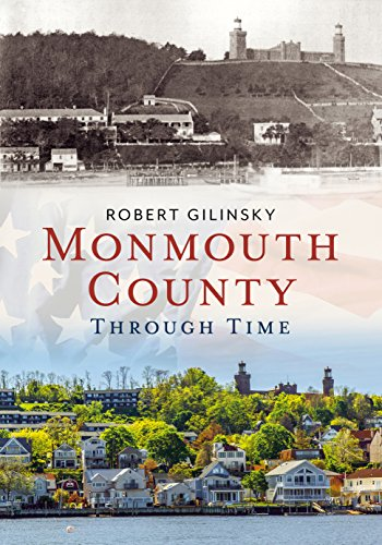 Monmouth County Through Time (Paperback): Robert Gilinsky