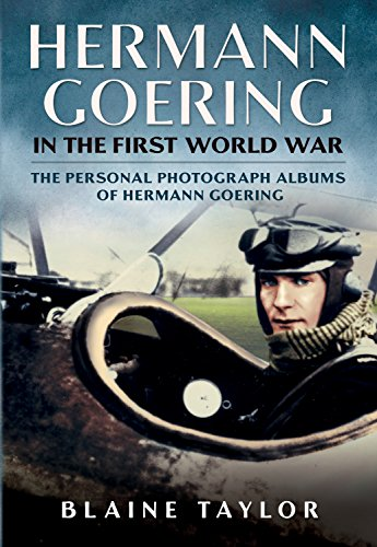 9781625450463: Hermann Goering in the First World War: The Personal Photograph Albums of Hermann Goering