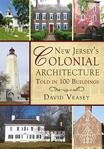 9781625450470: New Jersey's Colonial Architecture Told in 100 Buildings (America Through Time)