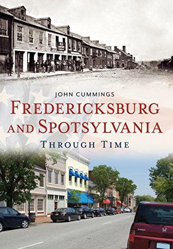 Fredericksburg and Spotsylvania Through Time (America Through Time)