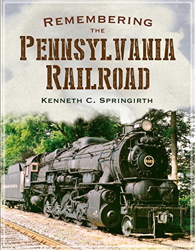 Remembering the Pennsylvania Railroad (America Through Time)