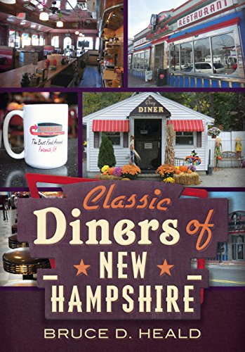 Classic Diners of New Hampshire (America Through: Heald, Bruce D.