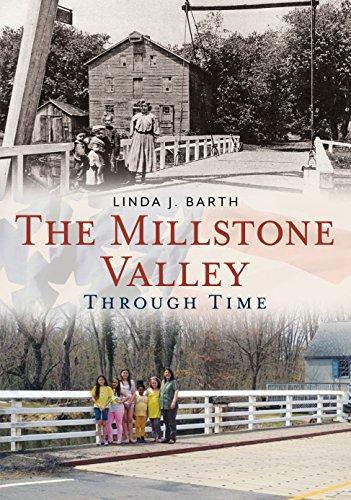The Millstone Valley Through Time: Barth, Linda