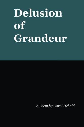 Delusion of Grandeur: Carol Hebald